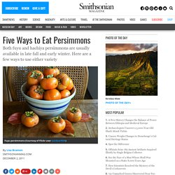 Five Ways to Eat Persimmons | Food & Think