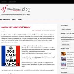 "Five Ways to Sound More ""French"""