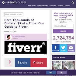 How to Use Fiverr: Make Thousands of Dollars, $5 at a Time