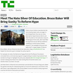 Meet The @FiveThirtyEight Of Education. Bruce Baker Will Bring Sanity To Reform Hype