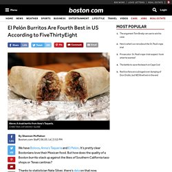 El Pelón Burritos are Fourth Best in US According to FiveThirtyEight - Restaurants