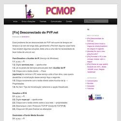 [Fix] Desconectado do PVP.net - PCMOP