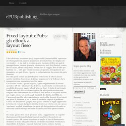 Fixed layout ePubs: gli eBook a layout fisso