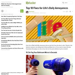 Top 10 Fixes for Life's Daily Annoyances