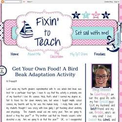 Fixin' to Teach: Get Your Own Food! A Bird Beak Adaptation Activity