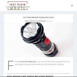 DIY Fixing Broken Flashlight Glass