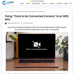 "Fixing ""There Is No Connected Camera"" Error With Mac FaceTime App"