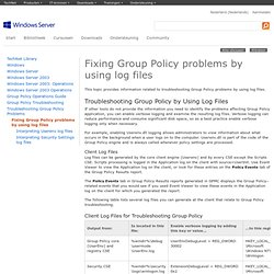 Fixing Group Policy problems by using log files: Group Policy