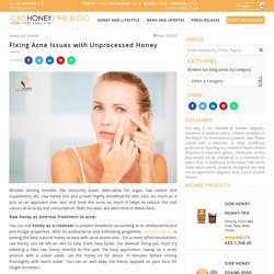 Fixing Acne Issues with Unprocessed Honey