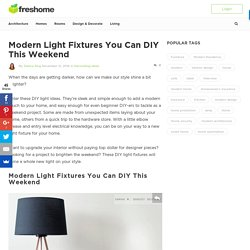 Modern Light Fixtures You Can DIY This Weekend - Freshome.com