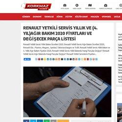 Renault Yetkili Servis Yıllık ve (4. Yıl)Ağır Bakım 2020 Fiyatları ve Değişecek Parça Listesi - Hayatın İçinden Haberler...Hayatın İçinden Haberler…