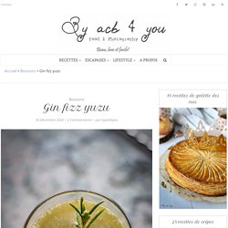 Gin fizz yuzu, un cocktail frais et tonique