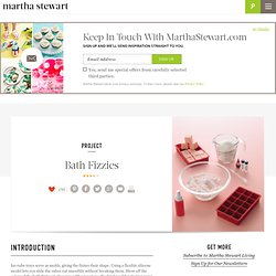 Bath Fizzies - Martha Stewart Holiday & Seasonal Crafts