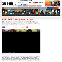 Le FLA-FLU a la gueule de bois - Amérique du Sud