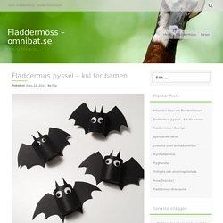 Fladdermus pyssel - kul för barnen - Fladdermöss - omnibat.se