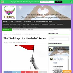 "The ""Red Flags of a Narcissist"" Series - Thrive After Abuse"