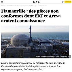 Flamanville : des pièces non conformes dont EDF et Areva avaient connaissance