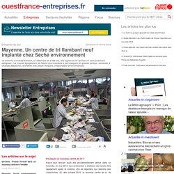 Mayenne. Un centre de tri flambant neuf implanté chez Séché environnement