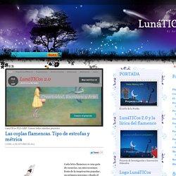 LunáTICos2.0: Las coplas flamencas. Tipo de estrofas y métrica
