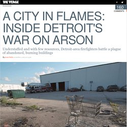 A city in flames: inside Detroit's war on arson