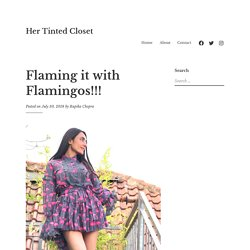 Flaming it with Flamingos!!! – Her Tinted Closet