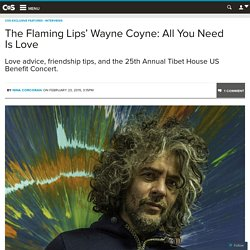 The Flaming Lips' Wayne Coyne: All You Need Is Love