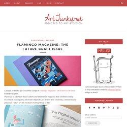 Flamingo Magazine: The Future Craft Issue