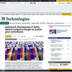 Gallimard, Flammarion et Albin Michel assignent Google en justice pour contrefaçon