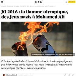 JO 2016 : la flamme olympique, des Jeux nazis à Mohamed Ali - 2 août 2016