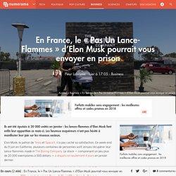 En France, le « Pas Un Lance-Flammes » d'Elon Musk pourrait vous envoyer en prison