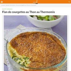 Flan de courgettes au Thon au Thermomix