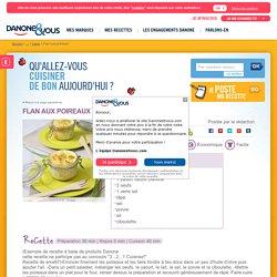 Flan aux poireaux : La recette Danone et Vous