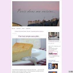 Flan tout simple sans pâte... - Paris dans ma cuisine...