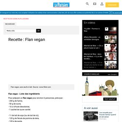 Flan vegan - Recette - Le Parisien