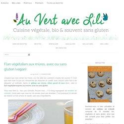 Flan végétalien aux mûres, avec ou sans gluten