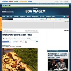 Um flaneur gourmet em Paris - O Globo Online