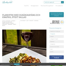 Flankstek med ogräsgratäng och knaprig, stekt sallad - Landleys Kök