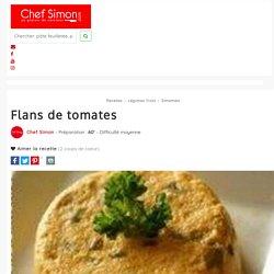 Flans de tomates - recette de flans de tomates - Recette par Chef Simon