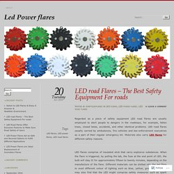 LED road Flares – The Best Safety Equipment For roads