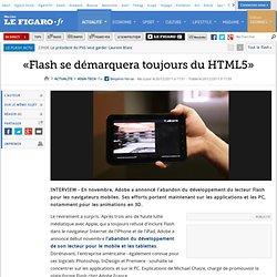 High-Tech : «Flash se démarquera toujours du HTML5»