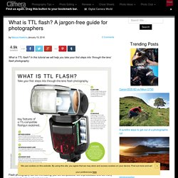 What is TTL flash? A jargon-free guide for photographers