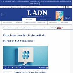Flash Tweet, le média le plus petit du monde en 1 400 caractères
