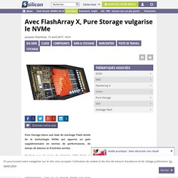 Avec FlashArray X, Pure Storage vulgarise le NVMe