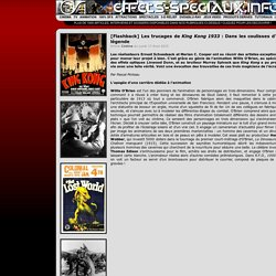 [Flashback] Les trucages de King Kong 1933 : Dans les coulisses d'une légende