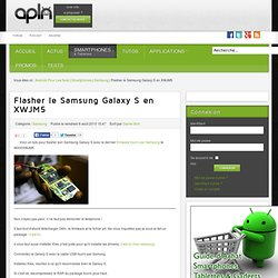 Actualites Android - Flasher le Samsung Galaxy S en XWJM5