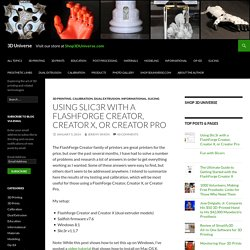 Using Slic3r with a FlashForge Creator, Creator X, or Creator Pro