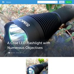 A Cree LED Flashlight with Numerous Objectives (with image) · atomictorch