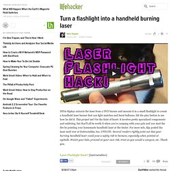 DIY: Turn a flashlight into a handheld burning laser