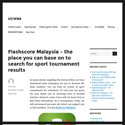 Flashscore Malaysia – the place you can base on to search for sport tournament results