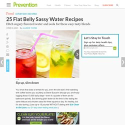 25 Flat Belly Sassy Water Recipes : Sip up, slim down